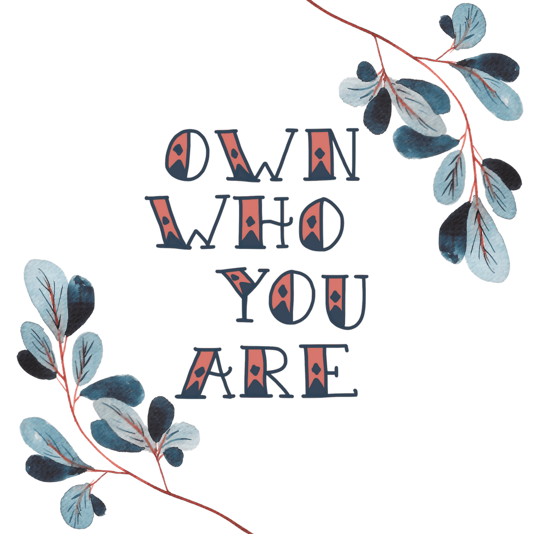 OWN-WHOYOU-ARE